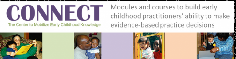 Connect - Modules and courses to build early childhood practitioners' ability to make evidence-based practice decisions